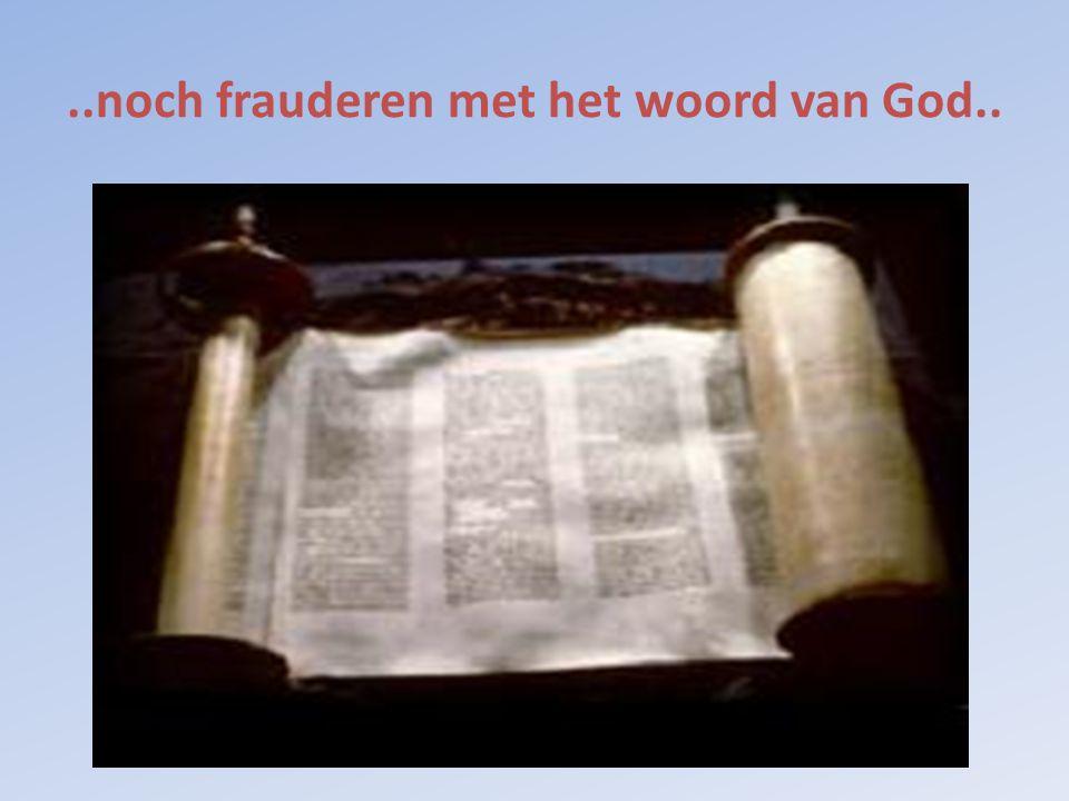 ..noch frauderen met het woord van God..