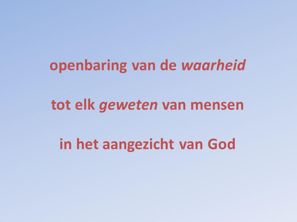openbaring van de waarheid tot elk geweten van mensen in het aangezicht van God