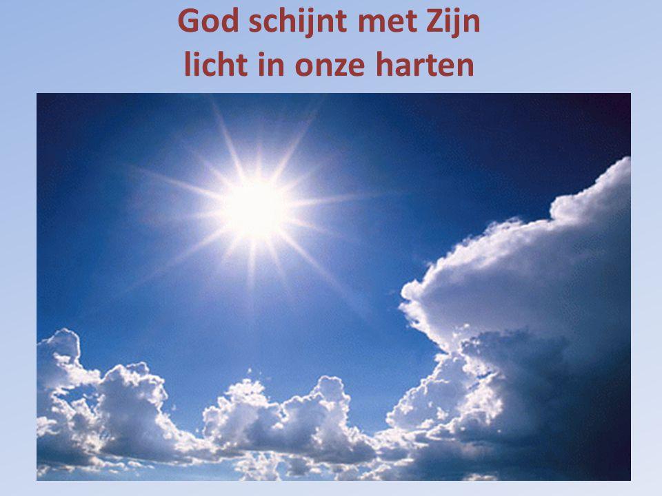 God schijnt met Zijn licht in onze harten