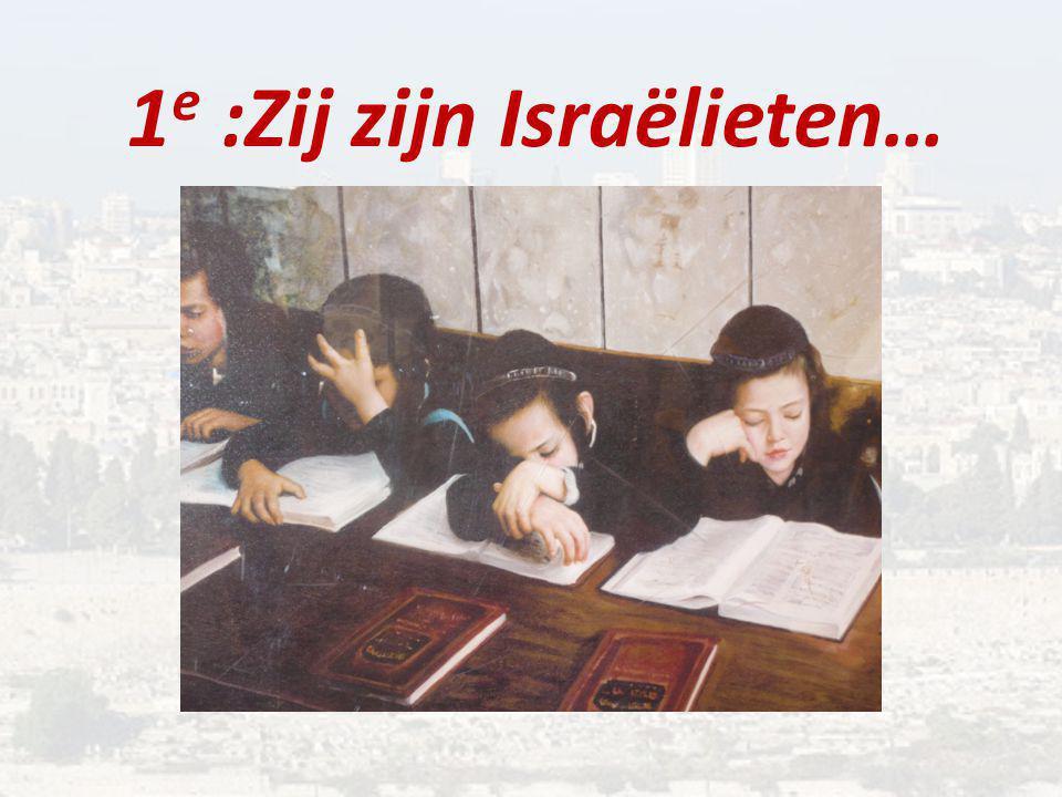 1 e :Zij zijn Israëlieten…