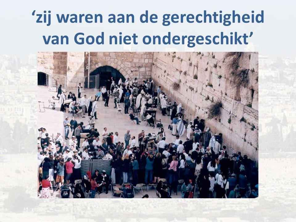 'zij waren aan de gerechtigheid van God niet ondergeschikt'