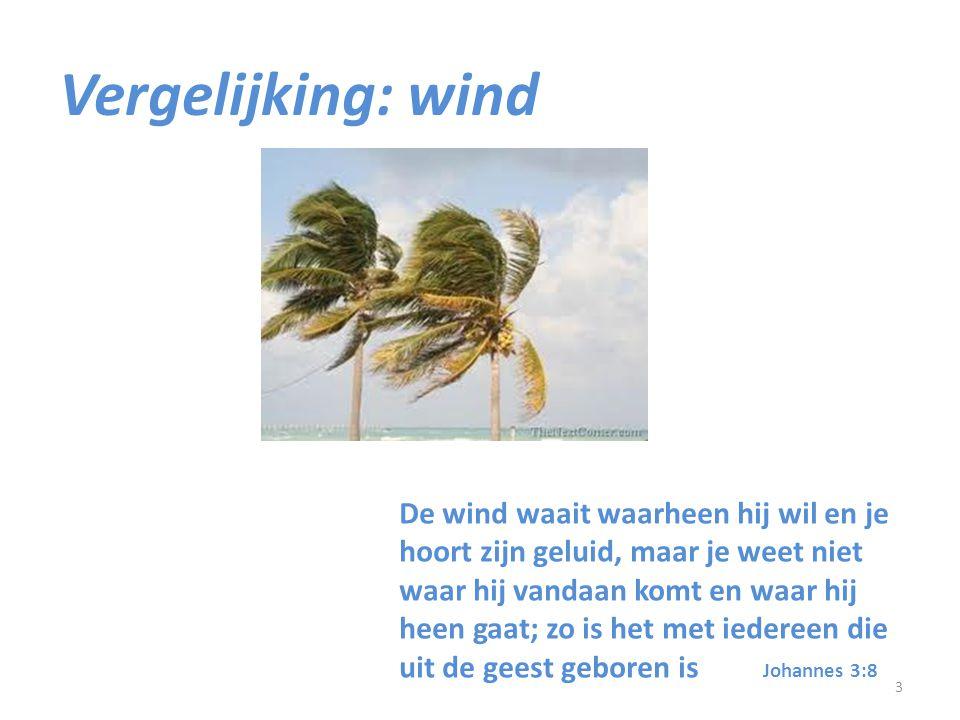 רוח ruach – geest/wind πνεύμα pneuma – geest/wind 4