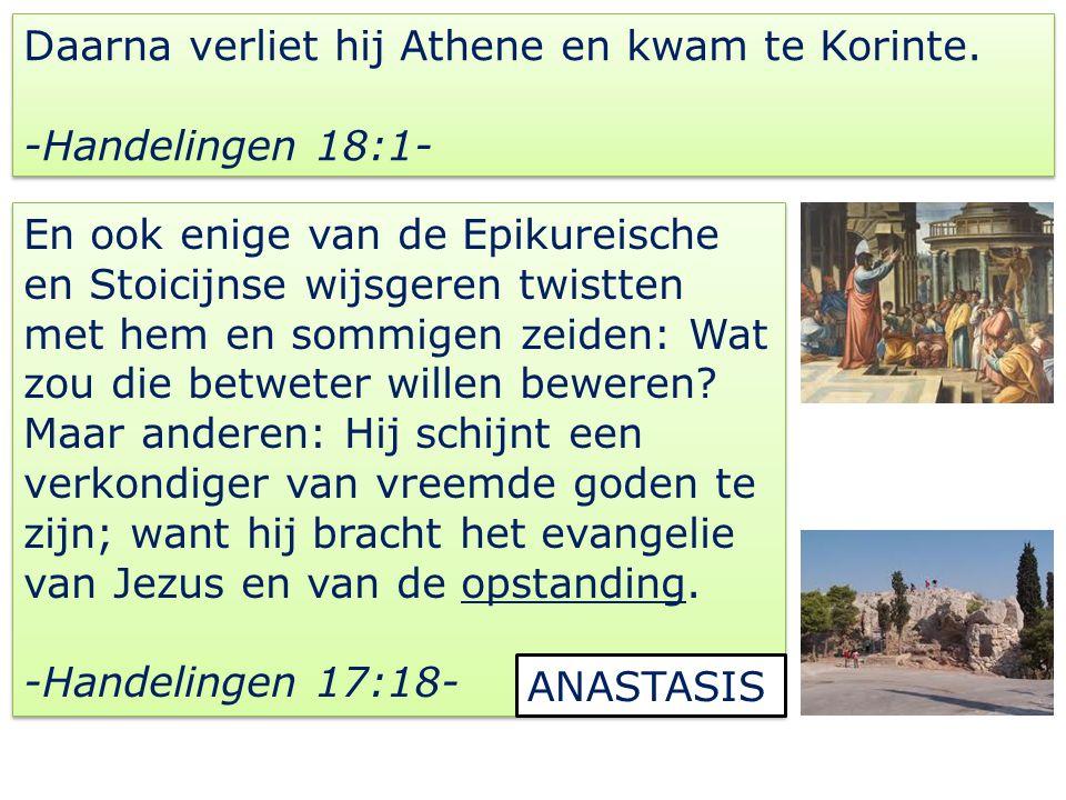 Daarna verliet hij Athene en kwam te Korinte.