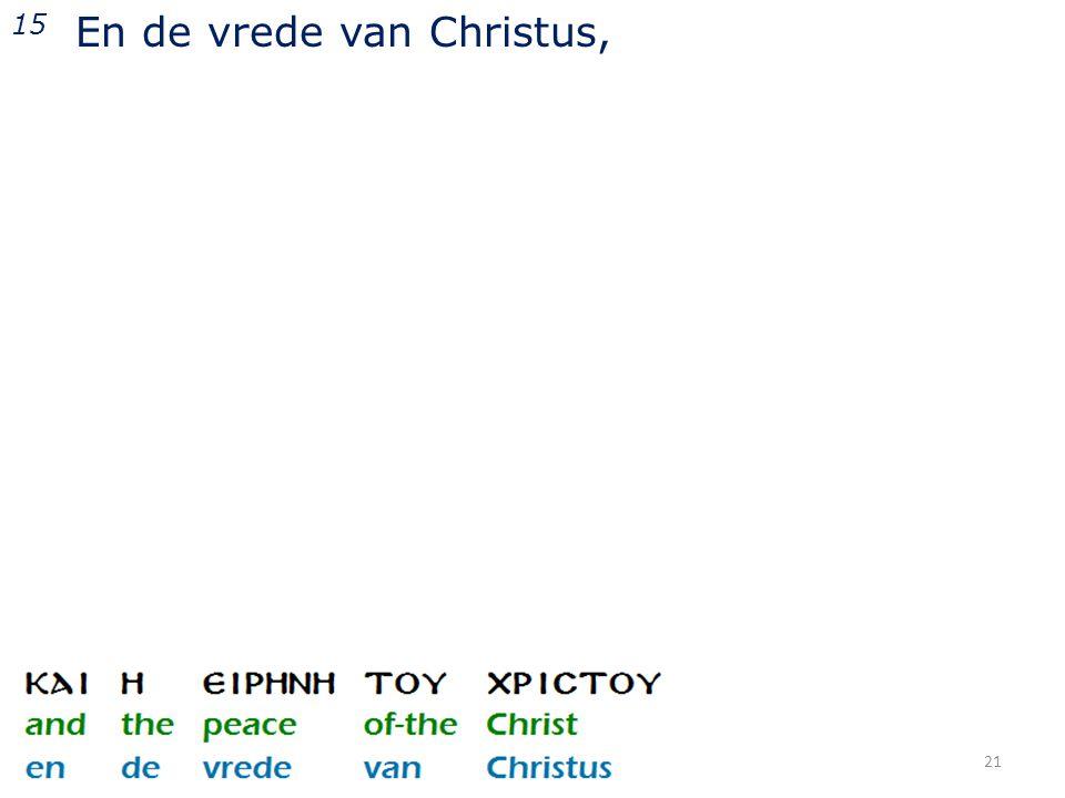 21 15 En de vrede van Christus,