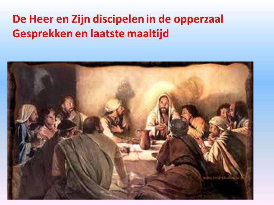 De Heer en Zijn discipelen in de opperzaal Gesprekken en laatste maaltijd
