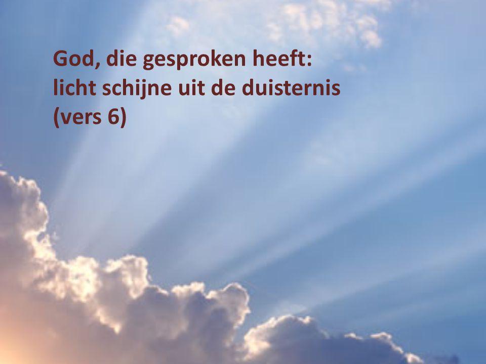 God, die gesproken heeft: licht schijne uit de duisternis (vers 6)