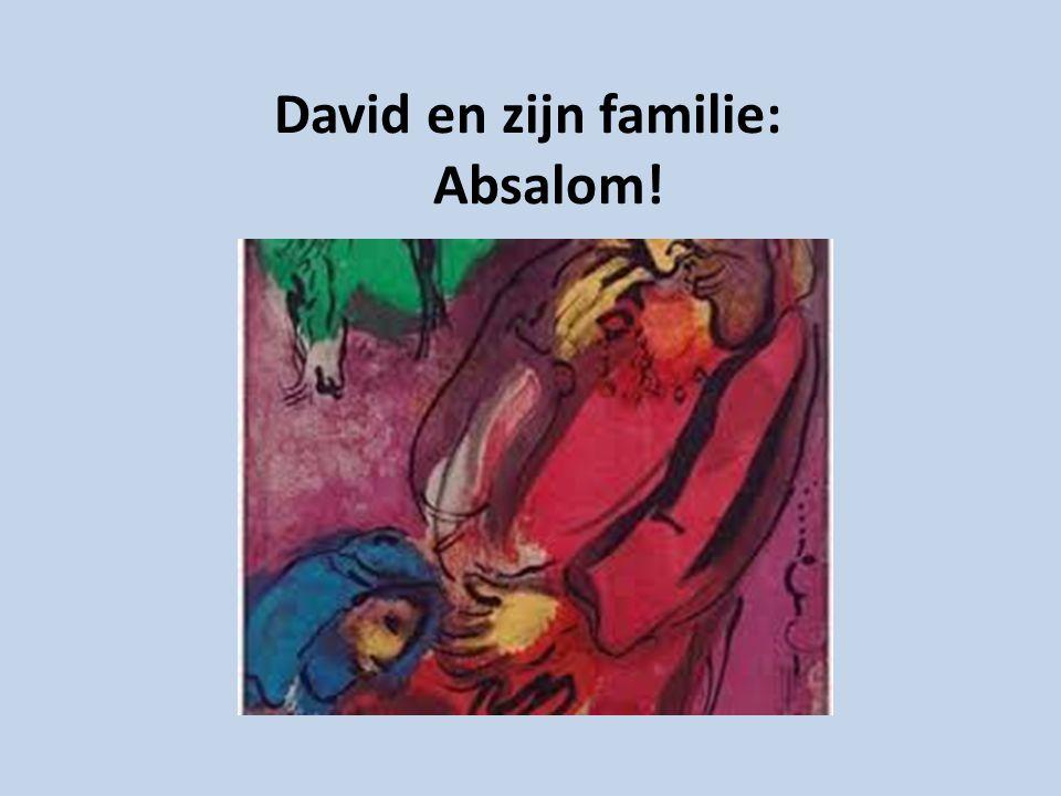 David en zijn familie: Absalom!