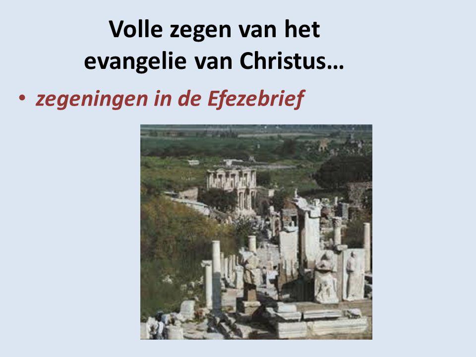 Volle zegen van het evangelie van Christus… zegeningen in de Efezebrief