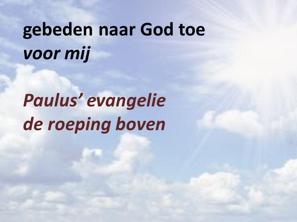 gebeden naar God toe voor mij Paulus' evangelie de roeping boven