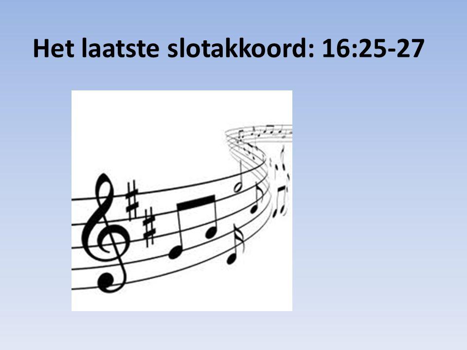 Het laatste slotakkoord: 16:25-27