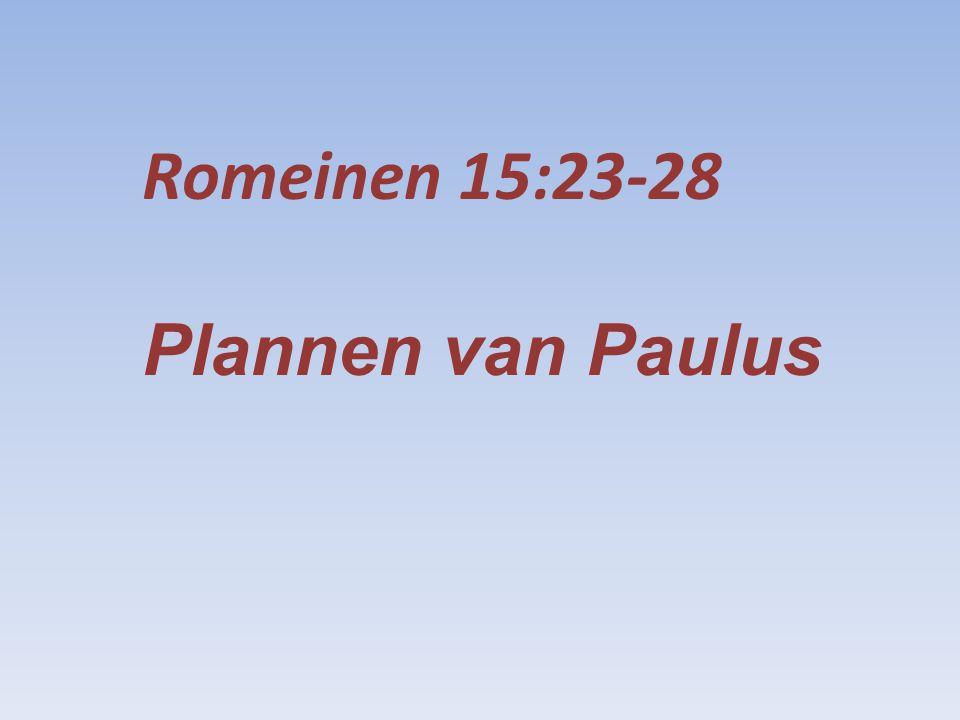Romeinen 15:23-28 Plannen van Paulus