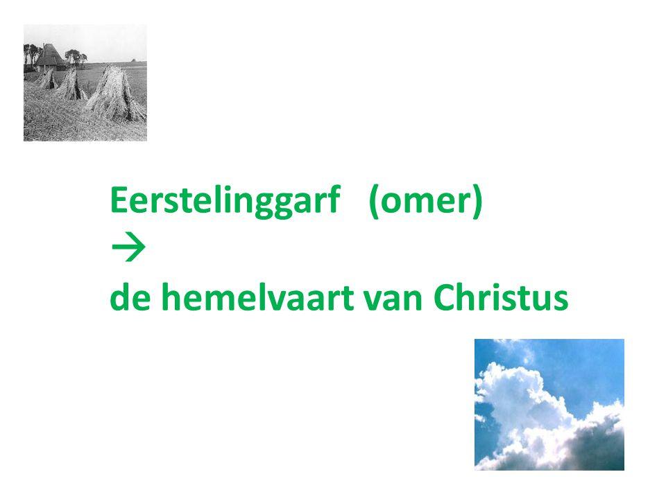 Eerstelinggarf (omer)  de hemelvaart van Christus