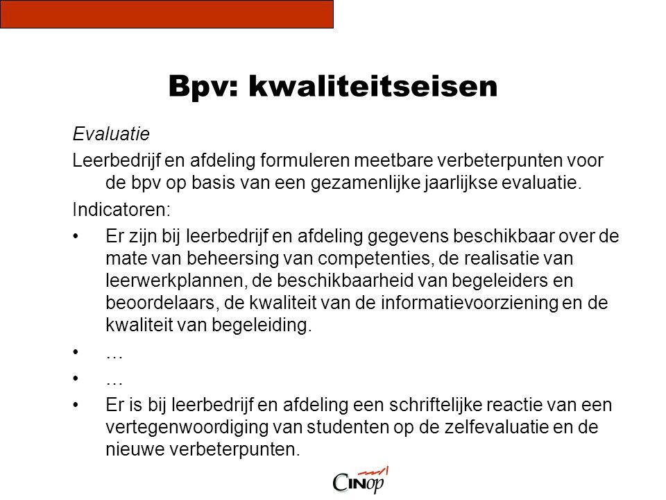 Bpv: kwaliteitseisen Evaluatie Leerbedrijf en afdeling formuleren meetbare verbeterpunten voor de bpv op basis van een gezamenlijke jaarlijkse evaluat