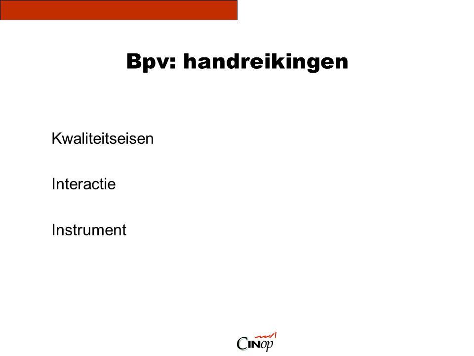 Bpv: kwaliteitseisen Bpv is:  gepland en bewust leren  authentieke arbeidssituaties  toenemende zelfsturing  verwerving van competenties