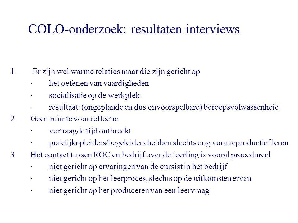COLO-onderzoek: resultaten interviews 1. Er zijn wel warme relaties maar die zijn gericht op · het oefenen van vaardigheden · socialisatie op de werkp