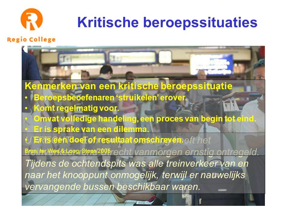 Kritische beroepssituaties UTRECHT – Een computerstoring heeft het treinverkeer rond Utrecht vanmorgen ernstig ontregeld. Tijdens de ochtendspits was