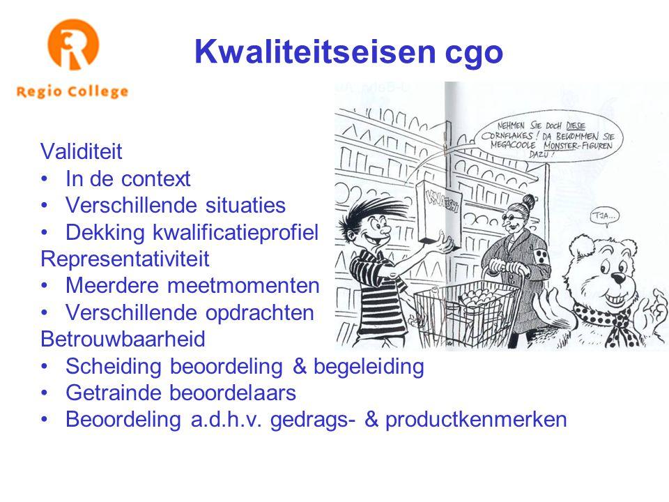 Kwaliteitseisen cgo Validiteit In de context Verschillende situaties Dekking kwalificatieprofiel Representativiteit Meerdere meetmomenten Verschillend