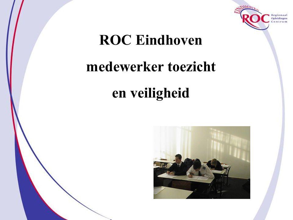 ROC Eindhoven medewerker toezicht en veiligheid