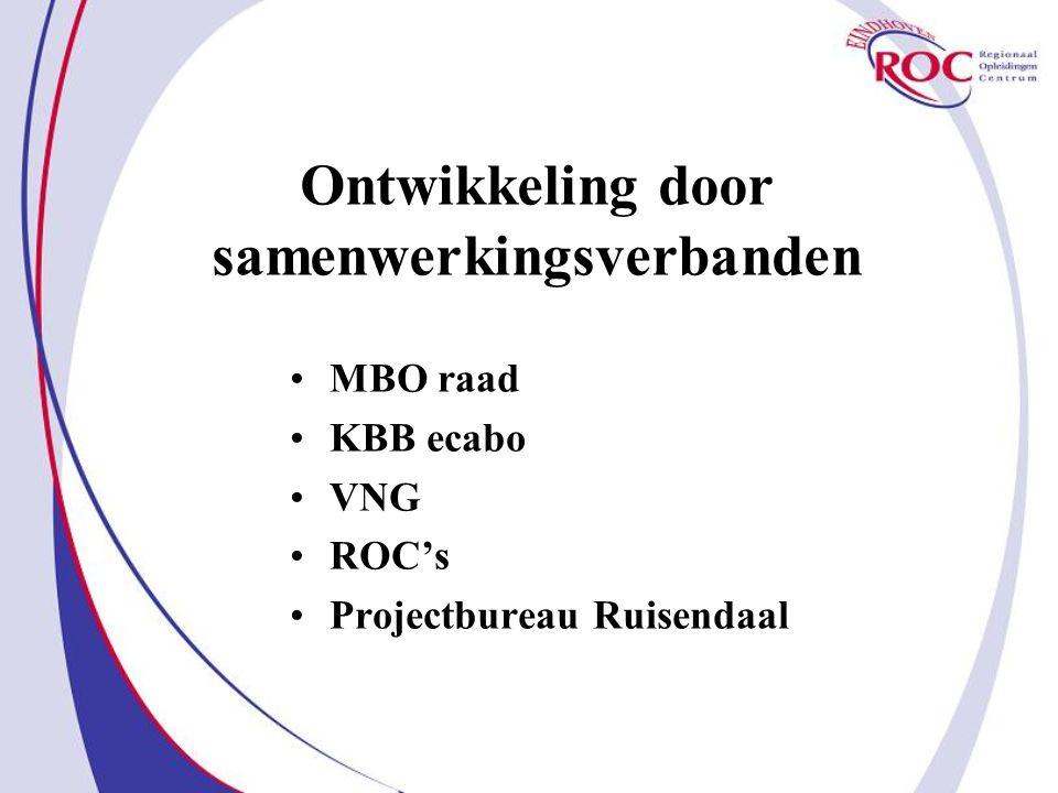 Ontwikkeling door samenwerkingsverbanden MBO raad KBB ecabo VNG ROC's Projectbureau Ruisendaal