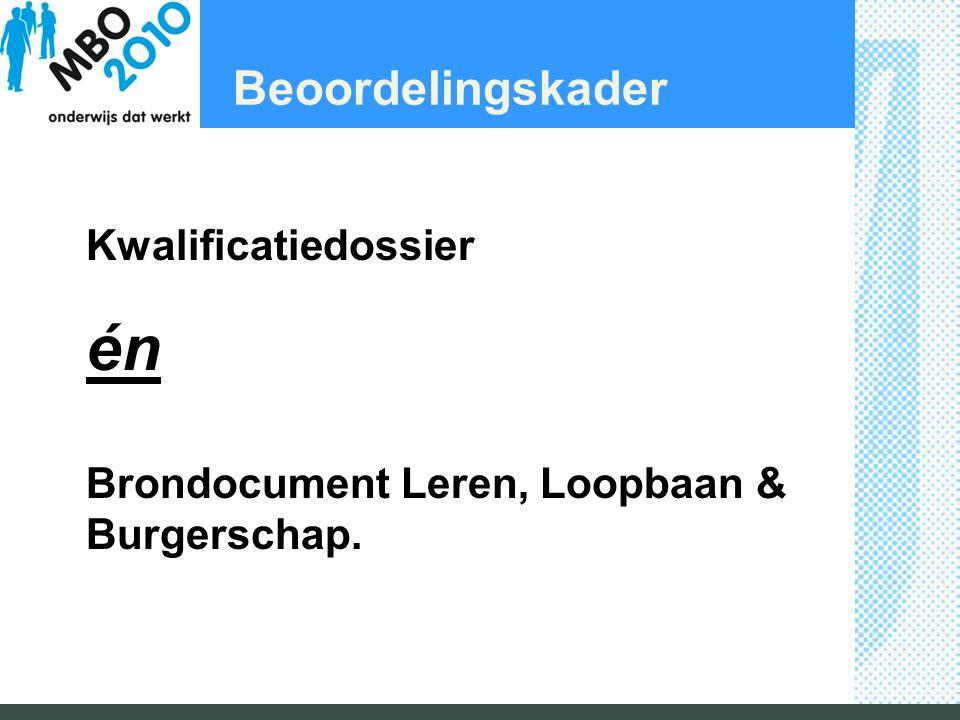 Beoordelingskader Kwalificatiedossier én Brondocument Leren, Loopbaan & Burgerschap.