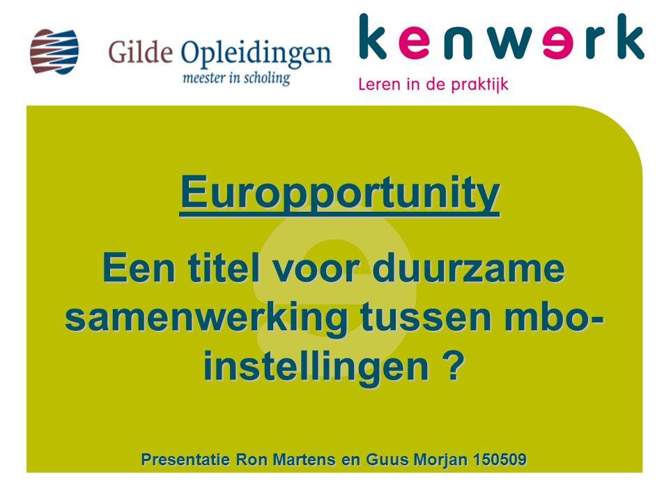 CERTi COM Europportunity Europportunity Een titel voor duurzame samenwerking tussen mbo- instellingen .