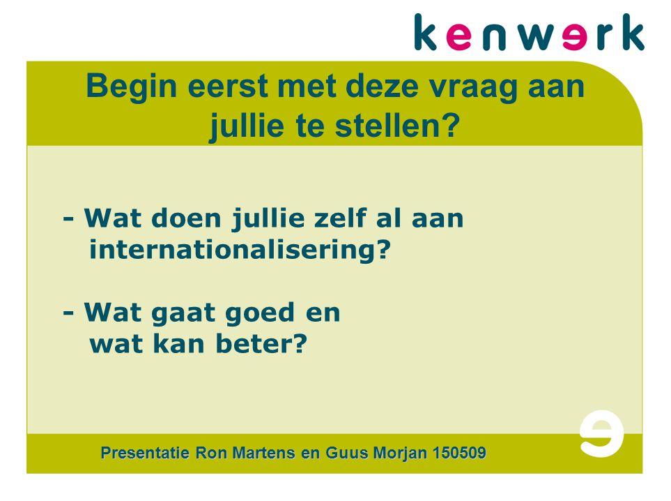 CERTi COM Begin eerst met deze vraag aan jullie te stellen.