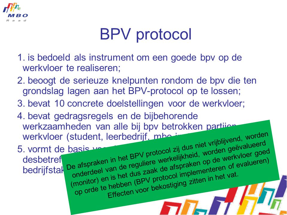 BPV protocol 1. is bedoeld als instrument om een goede bpv op de werkvloer te realiseren; 2.