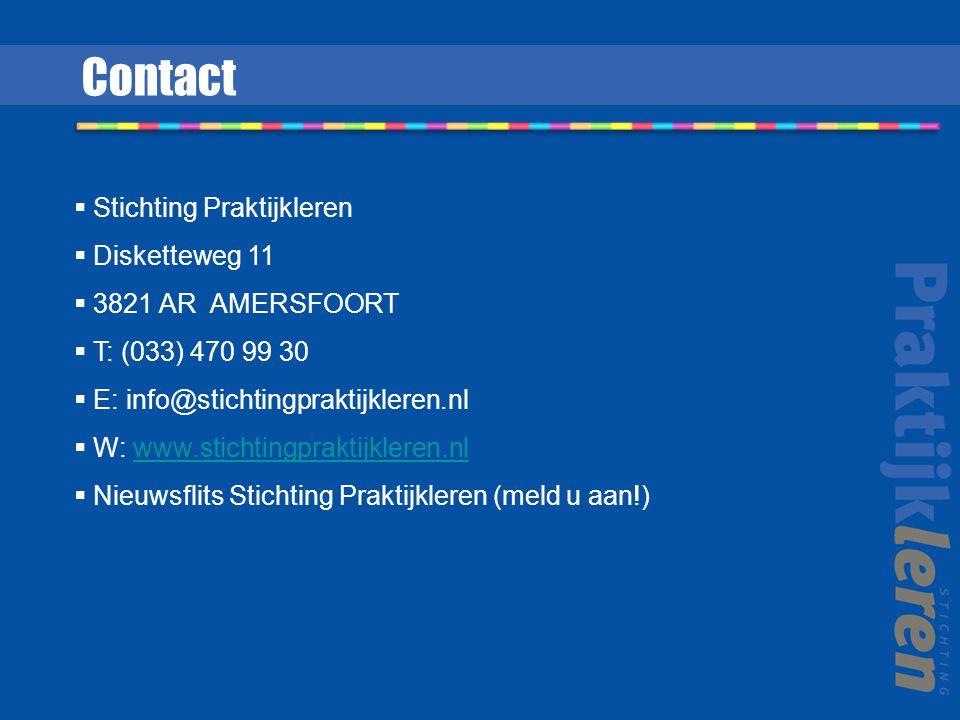 Contact  Stichting Praktijkleren  Disketteweg 11  3821 AR AMERSFOORT  T: (033) 470 99 30  E: info@stichtingpraktijkleren.nl  W: www.stichtingpra