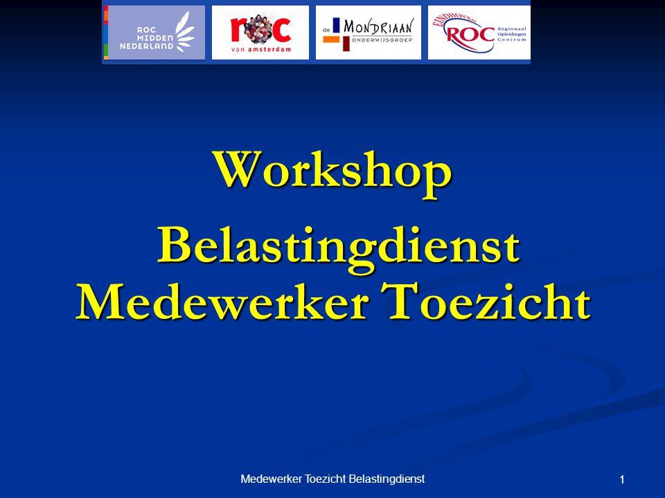 Medewerker Toezicht Belastingdienst 1 Workshop Medewerker Toezicht Belastingdienst