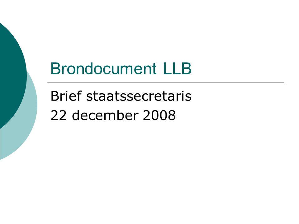 Brondocument LLB Cohorten 2007 t/m 2009-2010 Nederlands: Niveau 1 tot en met 3: - Resultaten tellen niet mee voor diploma - Wel moet aantoonbare inspanning geleverd zijn - Inspectie betrekt oordeel niet bij eindoordeel