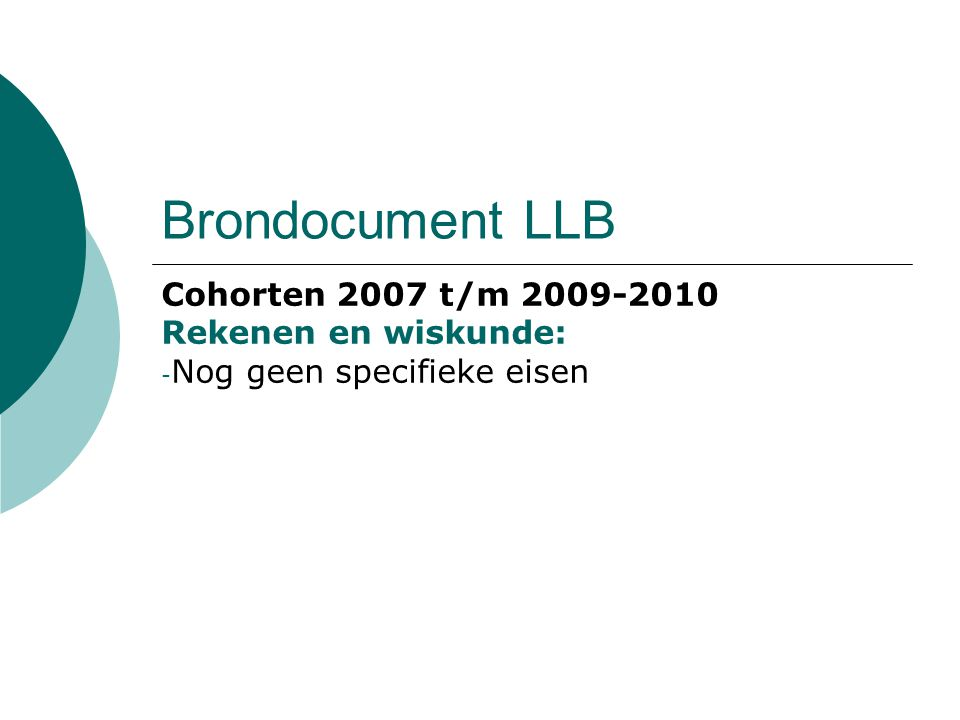 Brondocument LLB Cohorten vanaf 2010-2011 - Centrale examinering Nederlands en rekenen voor niveau 4 (in 2013-2014 of eerder) - Verplicht Engels voor niveau 4 - Referentiekader taal en rekenen (ipv CEF)