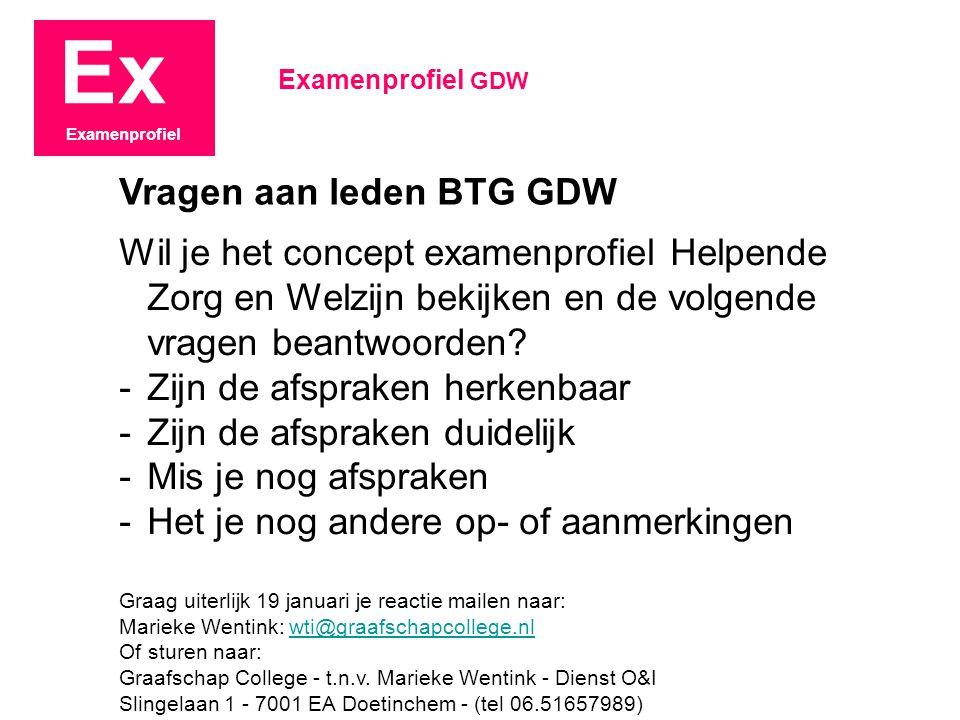 Ex Examenprofiel Wil je het concept examenprofiel Helpende Zorg en Welzijn bekijken en de volgende vragen beantwoorden? -Zijn de afspraken herkenbaar
