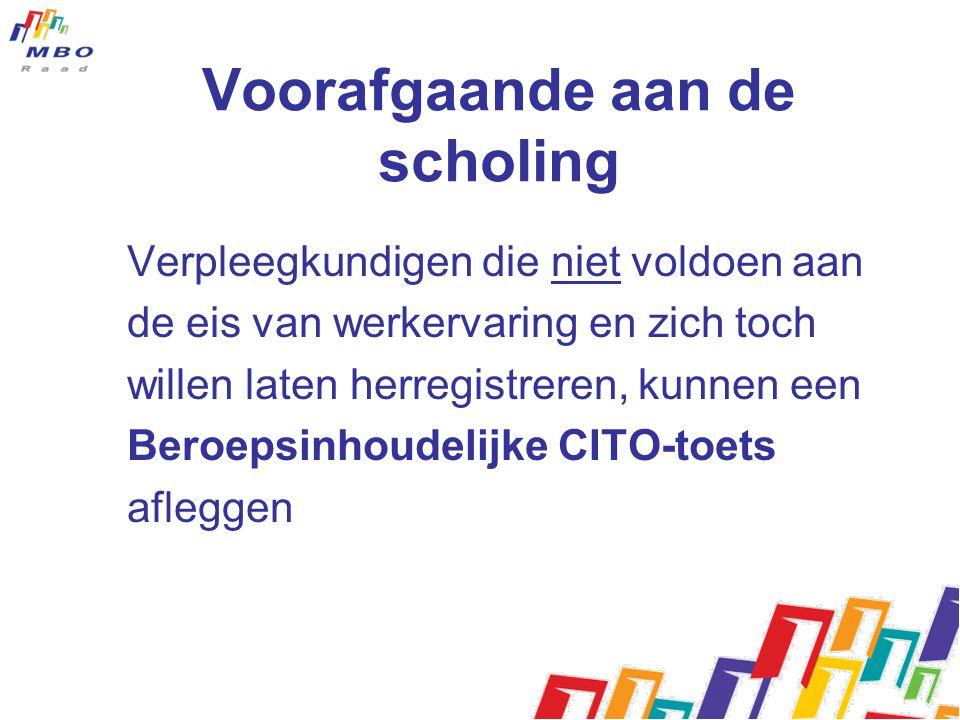 Voorafgaande aan de scholing Verpleegkundigen die niet voldoen aan de eis van werkervaring en zich toch willen laten herregistreren, kunnen een Beroepsinhoudelijke CITO-toets afleggen