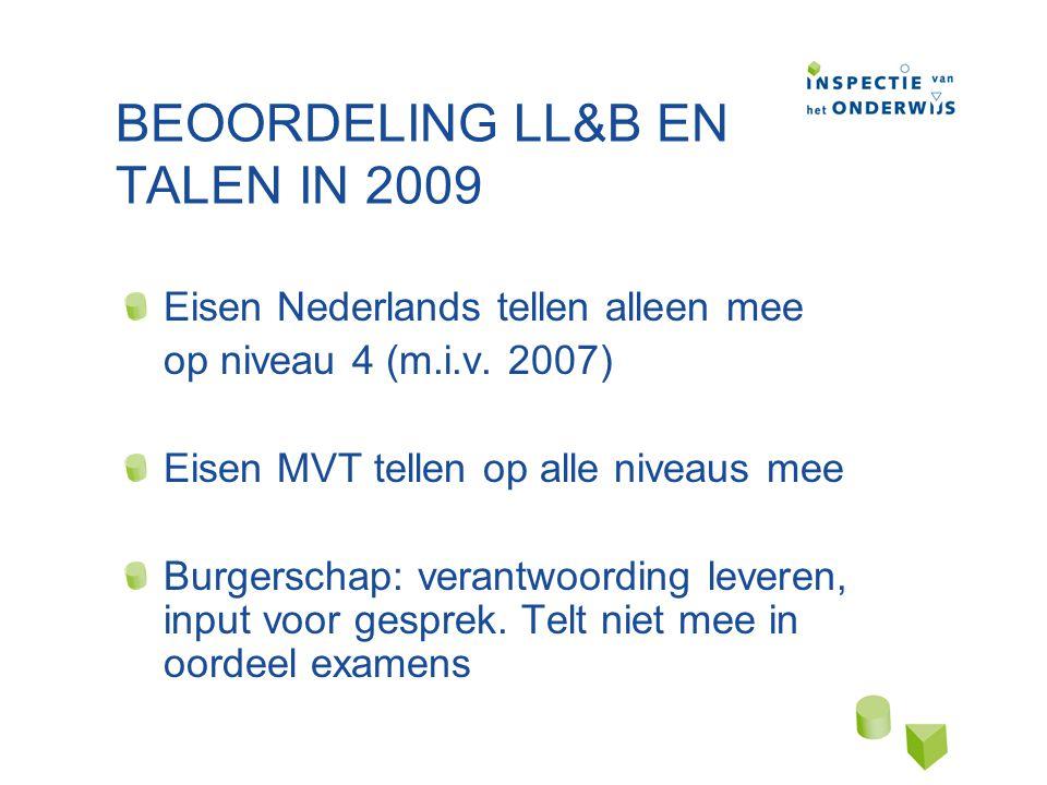 BEOORDELING LL&B EN TALEN IN 2009 Eisen Nederlands tellen alleen mee op niveau 4 (m.i.v.