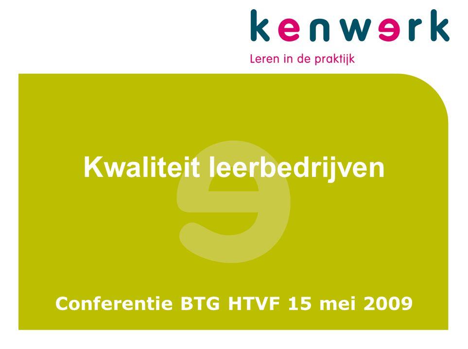 Kwaliteit leerbedrijven Conferentie BTG HTVF 15 mei 2009