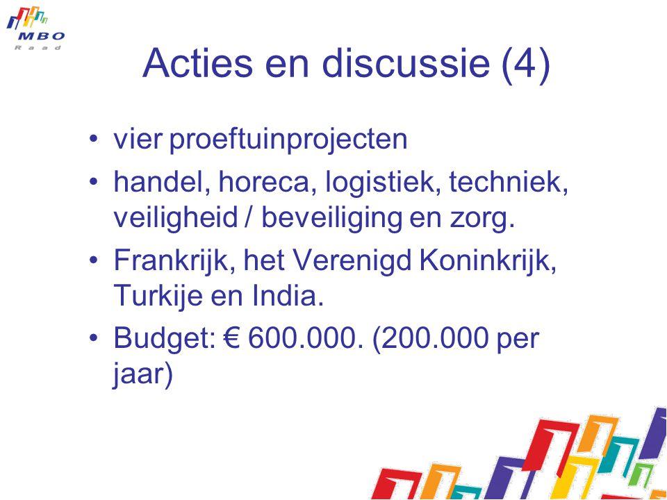 Acties en discussie (4) vier proeftuinprojecten handel, horeca, logistiek, techniek, veiligheid / beveiliging en zorg.