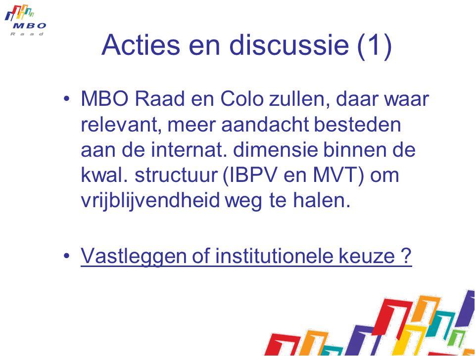 Acties en discussie (1) MBO Raad en Colo zullen, daar waar relevant, meer aandacht besteden aan de internat. dimensie binnen de kwal. structuur (IBPV
