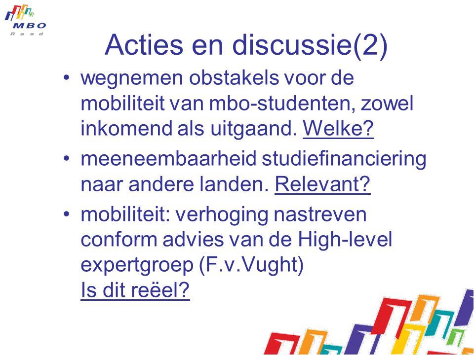 Acties en discussie(2) wegnemen obstakels voor de mobiliteit van mbo-studenten, zowel inkomend als uitgaand.