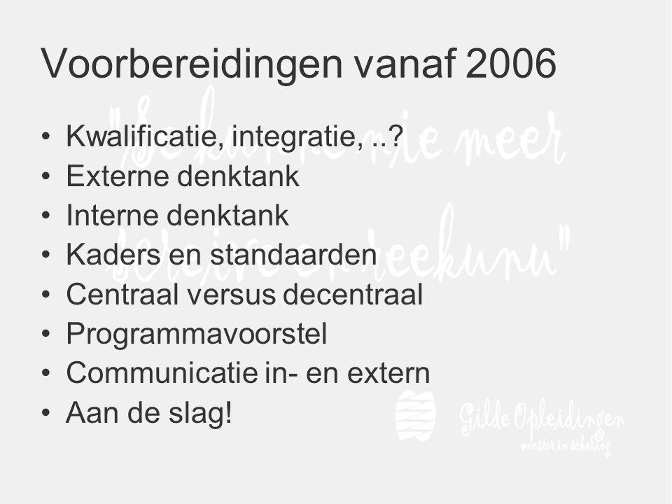 Voorbereidingen vanaf 2006 Kwalificatie, integratie,...