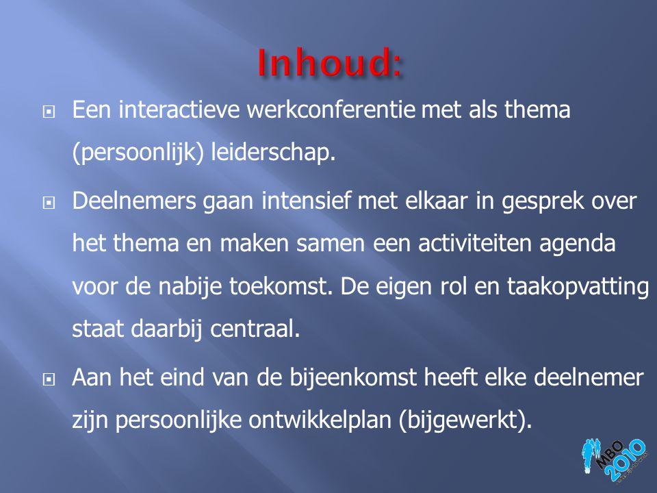  Een interactieve werkconferentie met als thema (persoonlijk) leiderschap.  Deelnemers gaan intensief met elkaar in gesprek over het thema en maken