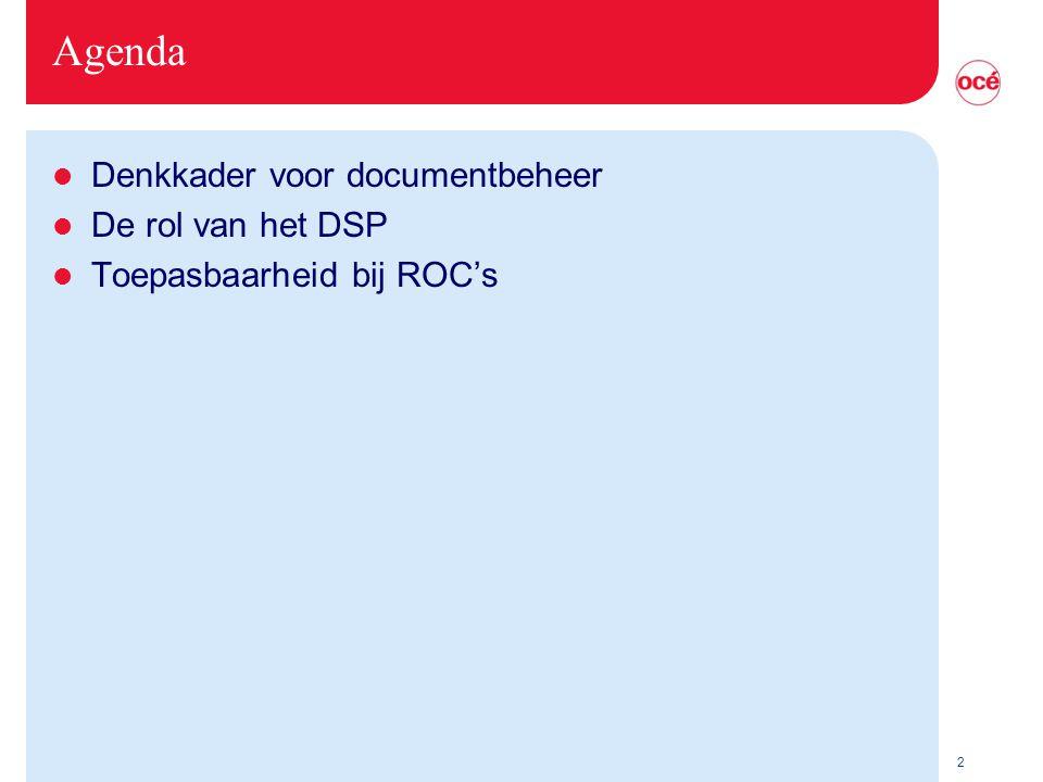 2 Agenda l Denkkader voor documentbeheer l De rol van het DSP l Toepasbaarheid bij ROC's
