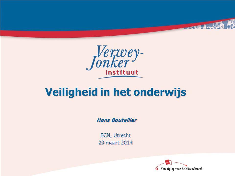 Veiligheid in het onderwijs Hans Boutellier BCN, Utrecht 20 maart 2014 Hans Boutellier BCN, Utrecht 20 maart 2014