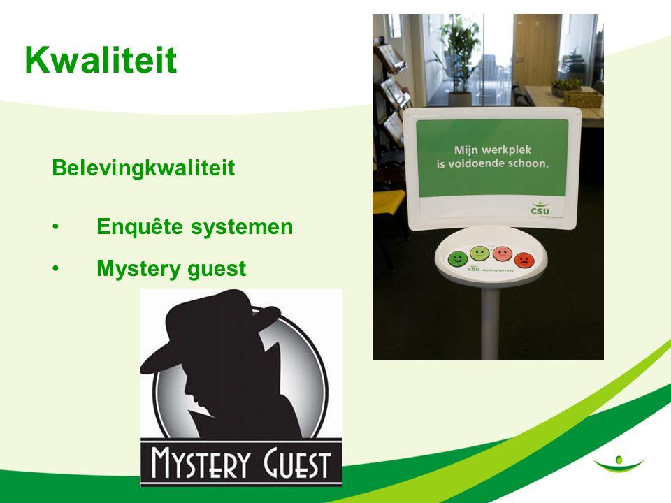 Kwaliteit Belevingkwaliteit Enquête systemen Mystery guest