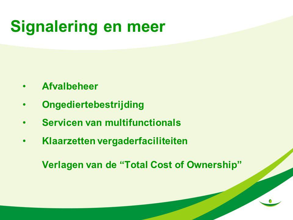 Signalering en meer Afvalbeheer Ongediertebestrijding Servicen van multifunctionals Klaarzetten vergaderfaciliteiten Verlagen van de Total Cost of Ownership