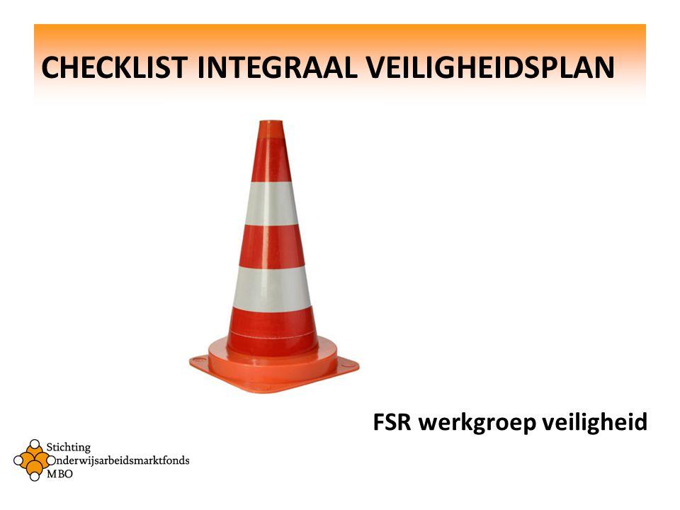 CHECKLIST INTEGRAAL VEILIGHEIDSPLAN FSR werkgroep veiligheid