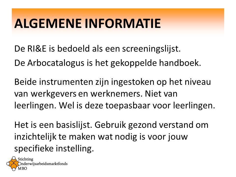De RI&E is bedoeld als een screeningslijst.De Arbocatalogus is het gekoppelde handboek.