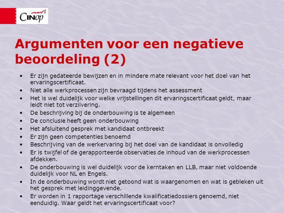 Argumenten voor een negatieve beoordeling (2) Er zijn gedateerde bewijzen en in mindere mate relevant voor het doel van het ervaringscertificaat.