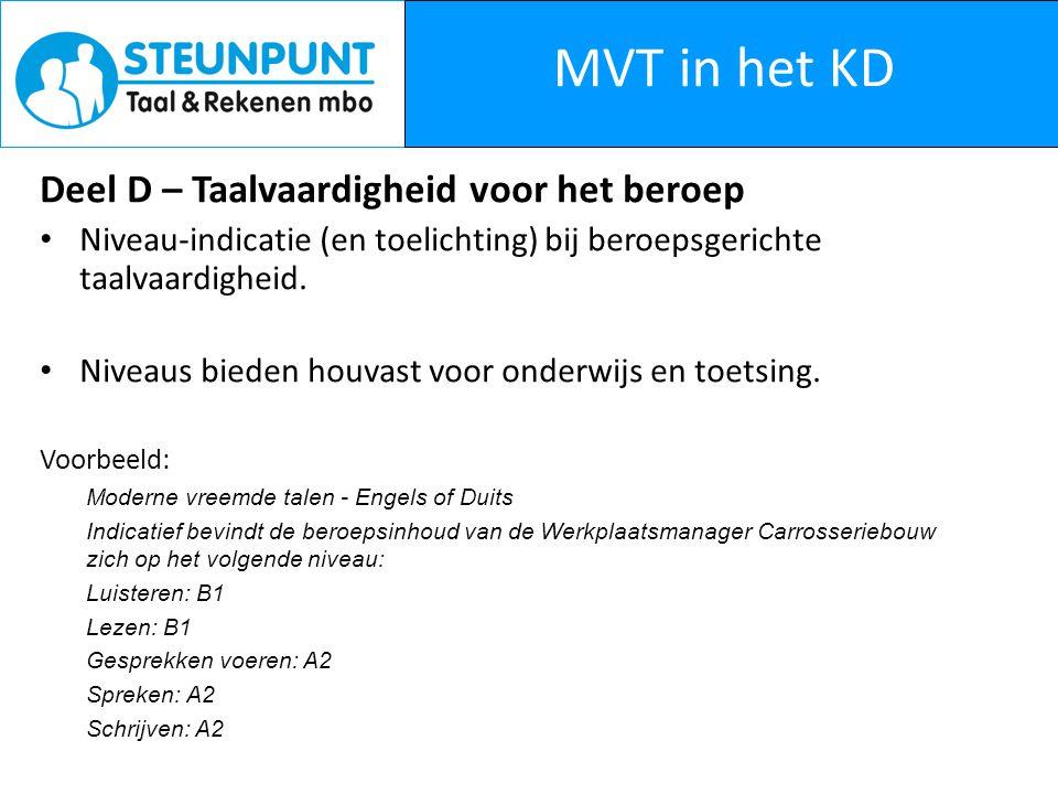 MVT in het KD Deel D – Taalvaardigheid voor het beroep Niveau-indicatie (en toelichting) bij beroepsgerichte taalvaardigheid.