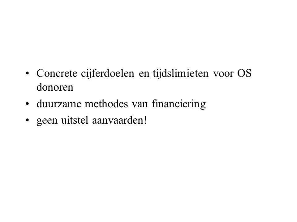 Concrete cijferdoelen en tijdslimieten voor OS donoren duurzame methodes van financiering geen uitstel aanvaarden!