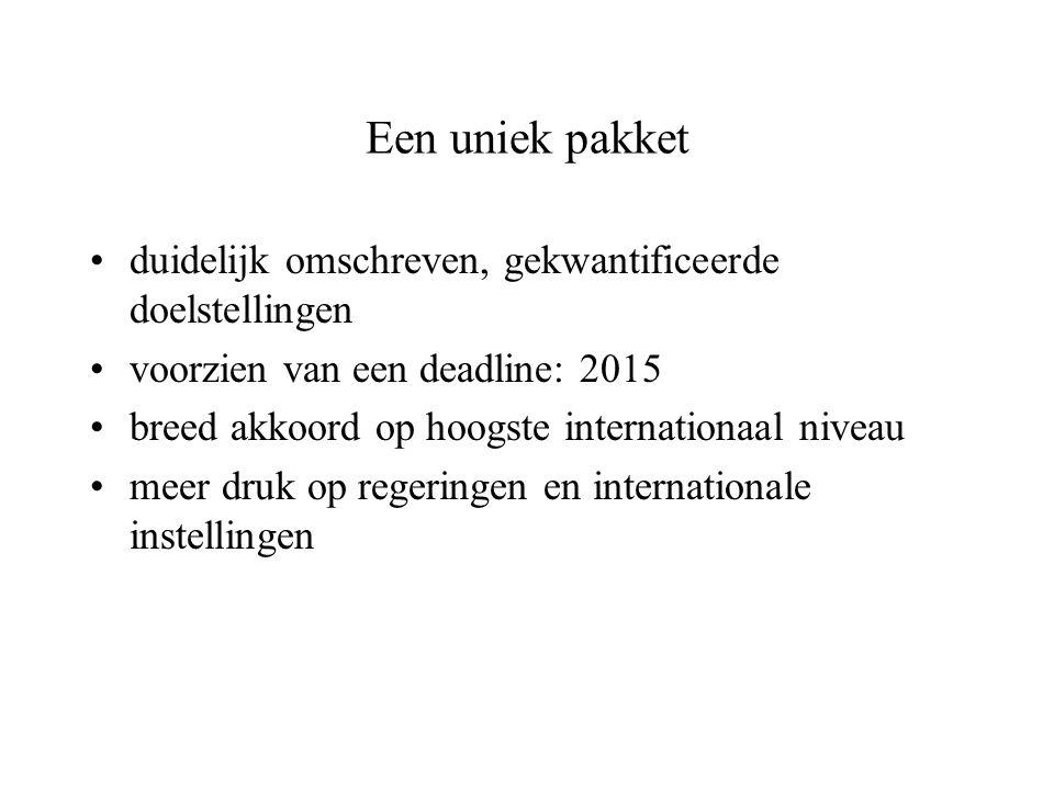 Een uniek pakket duidelijk omschreven, gekwantificeerde doelstellingen voorzien van een deadline: 2015 breed akkoord op hoogste internationaal niveau